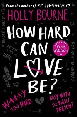 Holly Bourne | How Hard Can Love Be? | 9781409591221 | Daunt Books