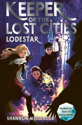 Keeper of the Lost Cities : Lodestar | Shannon Messenger | Charlie Byrne's