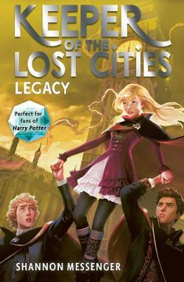 Keeper of the Lost Cities : Legacy | Shannon Messenger | Charlie Byrne's