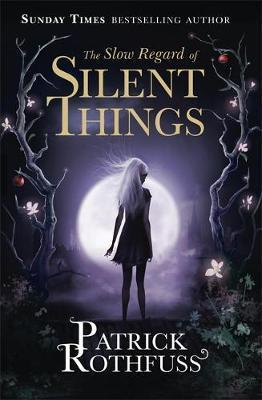 The Slow Regard of Silent Things | Patrick Rothfuss | Charlie Byrne's