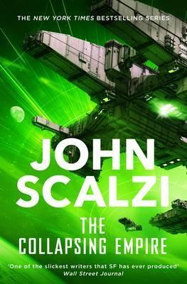 John Scalzi | The Collapsing Empire | 9781509835072 | Daunt Books
