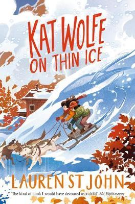 Lauren St John | Kat Wolfe on Thin Ice | 9781509874279 | Daunt Books