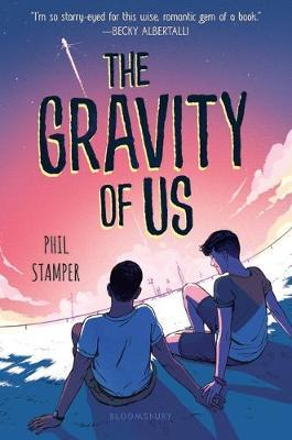 The Gravity of Us by Phil Stamper