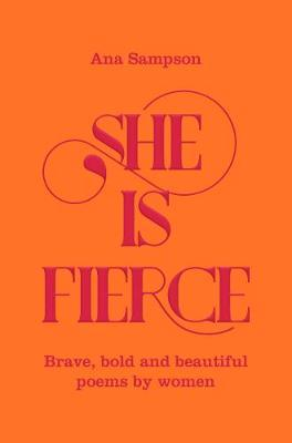 She Is Fierce | Edited by Ana Sampson | Charlie Byrne's