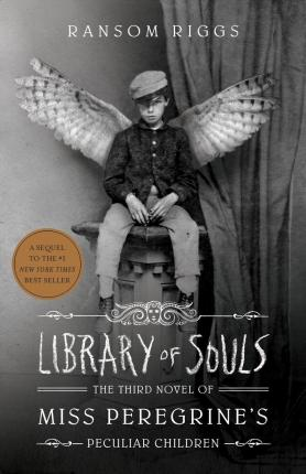 Ransom Riggs | Library of Souls | 9781594748400 | Daunt Books