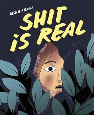 Aisha Franz | Shit is Real | 9781770463158 | Daunt Books