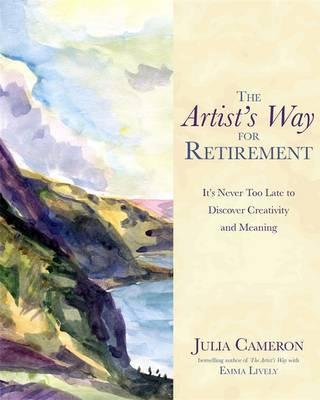 The Artist's Way For Retirement | Julia Cameron | Charlie Byrne's