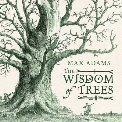 The Wisdom of Trees | Max Adams | Charlie Byrne's