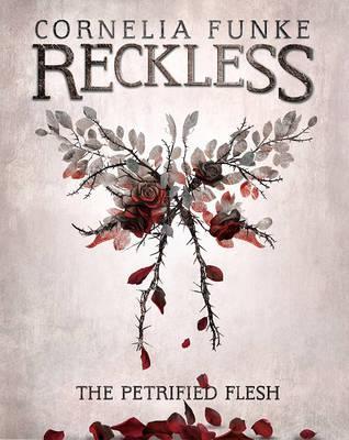 Cornelia Funke | Reckless: The Petrified Flesh | 9781782691242 | Daunt Books