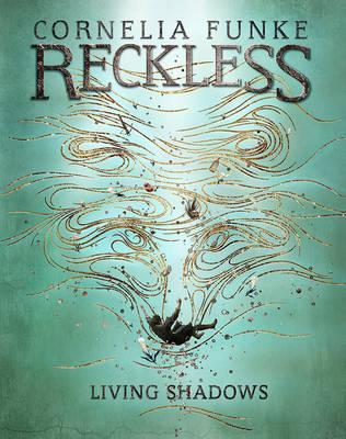 Reckless: Living Shadows | Cornelia Funke | Charlie Byrne's