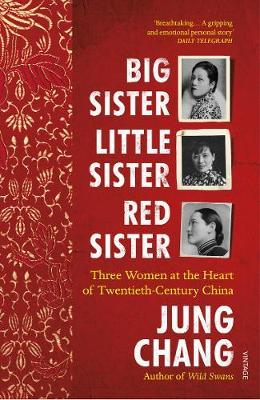 Big Sister, Little Sister, Red Sister | Jung Chang | Charlie Byrne's