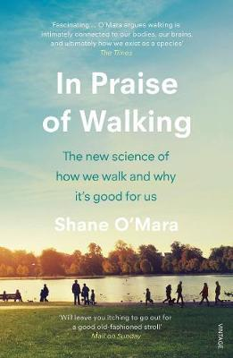 In Praise of Walking | Shane O' Mara | Charlie Byrne's
