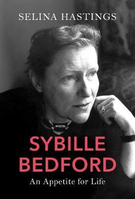 Selina Hastings | Sybille Bedford - An Appetite for Life | 9781784741136 | Daunt Books