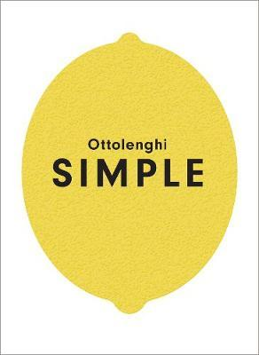 Ottolenghi Simple | Yotem Ottolenghi and Ixta Belfrage | Charlie Byrne's