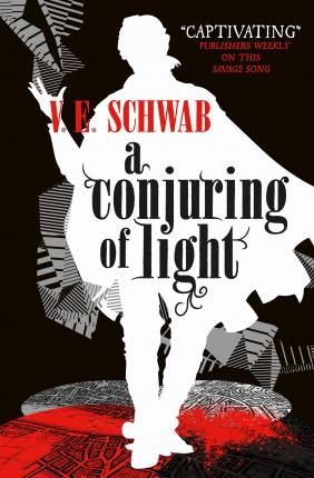 V.E. Schwab | A Conjuring of Light | 9781785652448 | Daunt Books