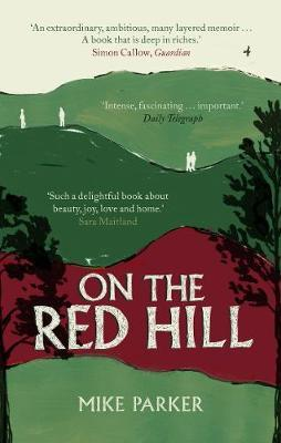 Mike Parker | On the Red Hill | 9781786090492 | Daunt Books