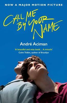 André Aciman | Call me By your Name | 9781786495259 | Daunt Books