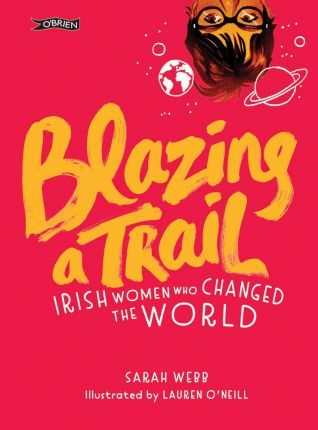Blazing A Trail | Sarah Webb and Lauren O'Neill | Charlie Byrne's