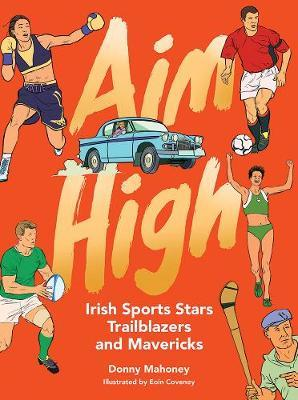 Donny Mahoney | Aim High | 9781788492089 | Daunt Books