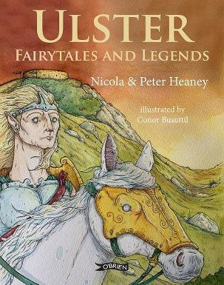 Ulster Fairytales and Legends | Nicola and Peter Heaney | Charlie Byrne's