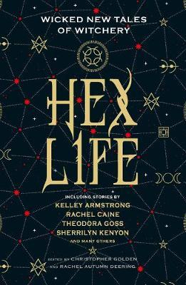 Edited by Christopher Golden and Rachel Autumn Deering | Hex Life | 9781789090369 | Daunt Books