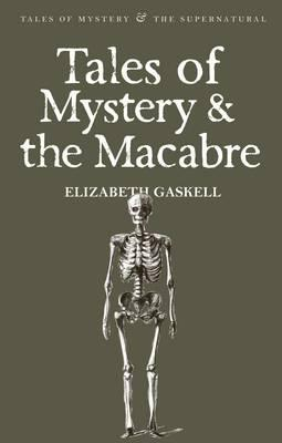 Elizabeth Gaskell | Tales of Mystery and the Macabre | 9781840220957 | Daunt Books