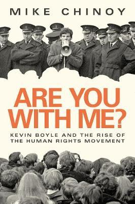 Are You With Me?: Kevin Boyle and The Rise of the Human Rights Movement | Mike Chinoy | Charlie Byrne's
