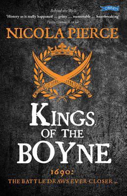 Nicola Pierce | Kings of the Boyne | 9781847176271 | Daunt Books