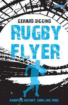 Ger Siggins | Rugby Flyer | 9781847178190 | Daunt Books