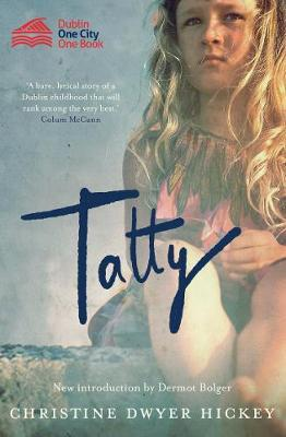Christine Dwyer Hickey | Tatty | 9781848407619 | Daunt Books