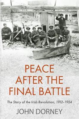 John Dorney | Peace After the Final Battle | 9781848407800 | Daunt Books