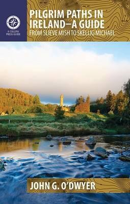 John O'Dwyer | Pilgrim Paths in Ireland - A Guide | 9781848891715 | Daunt Books