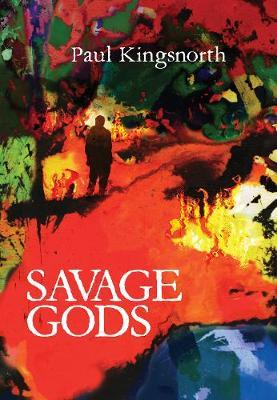 Paul Kingsworth | Savage Gods | 9781908213815 | Daunt Books