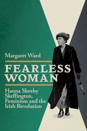 Margaret Ward | Fearless Woman | 9781910820407 | Daunt Books