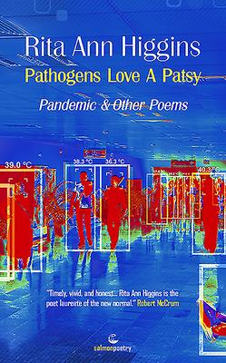 Pathogens Love A Patsy: Pandemic and Other Poems | Rita Ann Higgins | Charlie Byrne's