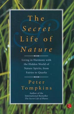 Peter Tompkins | The Secret Life of Nature | 9788129114440 | Daunt Books
