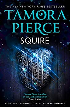 Protector of the Small : Squire | Tamora Pierce | Charlie Byrne's