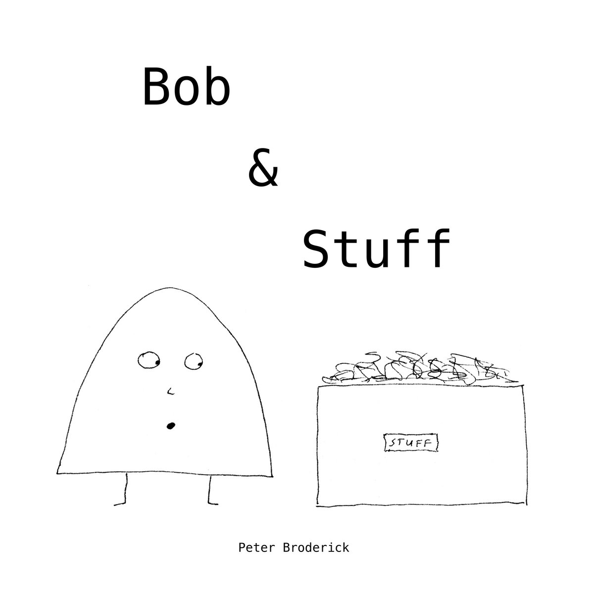Bob & Stuff – Book and CD | Peter Broderick | Charlie Byrne's