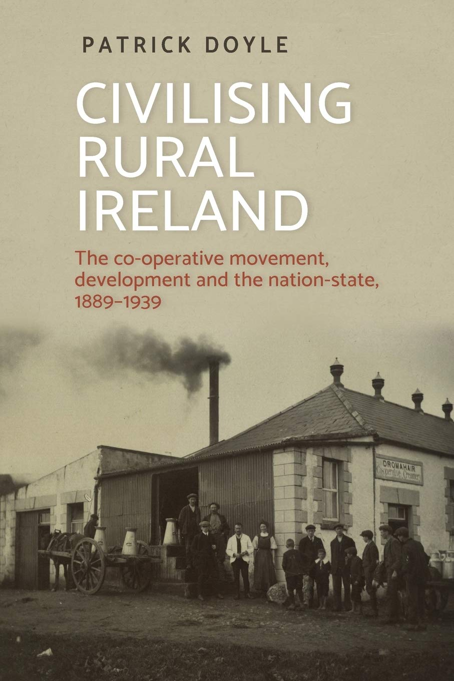 Civilising Rural Ireland: The Co-operative Movement, Development |  | Charlie Byrne's