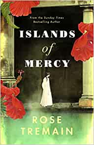 The Islands of Mercy | Rose Tremain | Charlie Byrne's