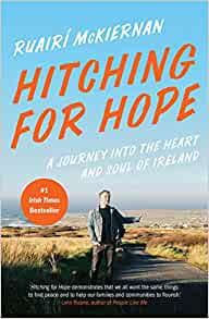 Hitching For Hope: A Journey Into The Heart and Soul of Ireland   Ruairi McKiernan   Charlie Byrne's