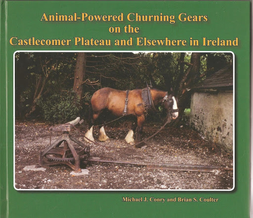 Animal Powered Churning Gears On The Castlecomer Plateau | Michael j. Conry and Brian S. Coulter | Charlie Byrne's