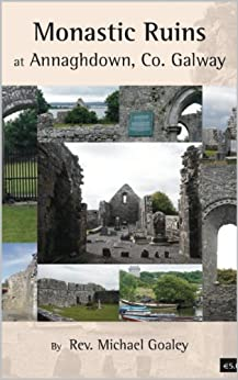 Monastic Ruins at Annaghdown, County Galway | Rev. Michael Goaley | Charlie Byrne's
