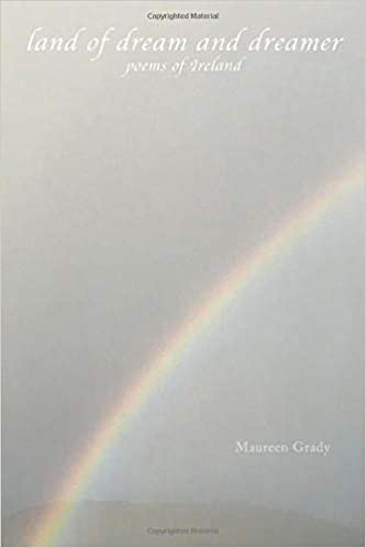 Land of Dream and Dreamer – Poems of Ireland by Maureen Grady