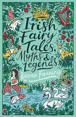 Irish Fairy Tales, Myths and Legends | Kieran Fanning | Charlie Byrne's