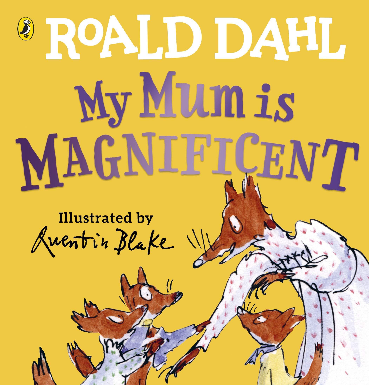 Roald Dahl's My Mum Is Magnificent | Roald Dahl | Charlie Byrne's