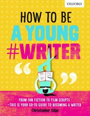 Christopher Edge | How to be a Young Writer | 9780198376484 | Daunt Books