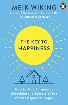 Meik Wiking | The Key to Happiness | 9780241302033 | Daunt Books