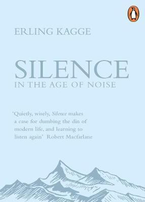 Erling Kaage | Silence in the Age of Noise | 9780241309889 | Daunt Books