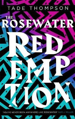 Tade Thompson | The Rosewater Redemption | 9780356511399 | Daunt Books